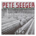 Labor Song: Mill Mother's Lament, by Pete Seeger