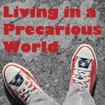 Living in a Precarious World: