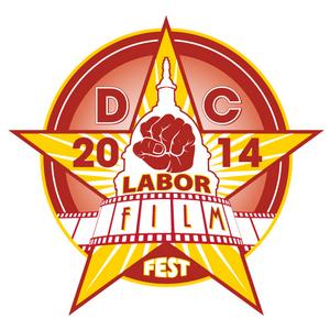 DC LaborFest Wraps, Labor FilmFest Continues